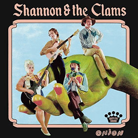 Shannon And The Clams- Onion