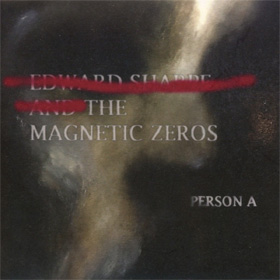 Edward Sharpe & The Magnetic Zeros - Person A
