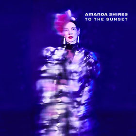 Amanda Shires- To the sunset