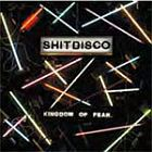 Shitdisco- Kingdom of fear