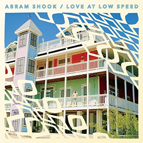 Abram Shook- Love at low speed