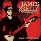 James Skelly & The Intenders- Love undercover