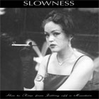 Slowness- How to keep from falling off a mountain