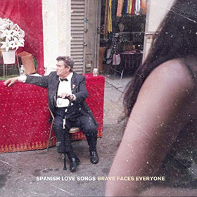 Spanish Love Songs- Brave faces everyone