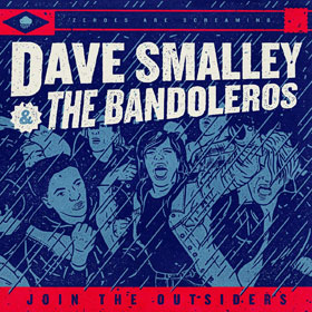 Dave Smalley & The Bandoleros- Join the outsiders