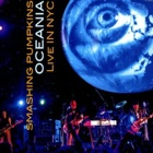 Smashing Pumpkins- Oceania: Live in NYC (Limited deluxe edition)
