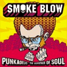 Smoke Blow - Punkadelic - The godfather of soul