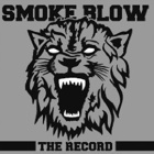 Smoke Blow- The record