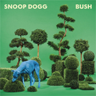 Snoop Dogg- Bush