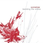 Sometree - Bending the willow