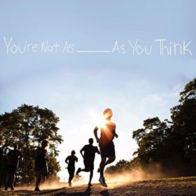 Sorority Noise- You're not as _____ as you think