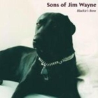 Sons Of Jim Wayne- Blackie's bone