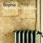 Sophia- There are no goodbyes