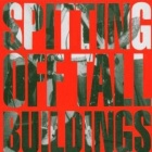 Spitting Off Tall Buildings- Spitting Off Tall Buildings