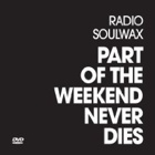 Soulwax - Radio Soulwax - Part of the weekend never dies