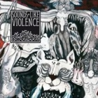 Sounds Like Violence - The devil on Nobel Street