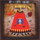 Sparklehorse- Dreamt for light years in the belly of a mountain