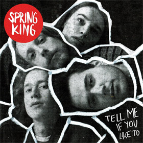 Spring King- Tell me if you like to
