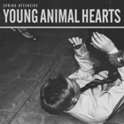 Spring Offensive- Young animal hearts