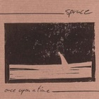 Spruce- Once upon a time