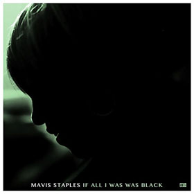 Mavis Staples - If all I was was blac