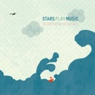 Stars Play Music - Distance is necessary