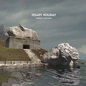 Steady Holiday- Nobody's watching
