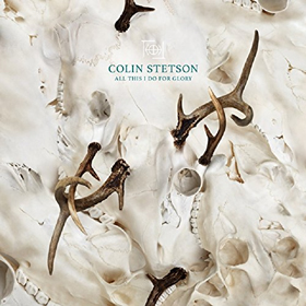 Colin Stetson- All this I do for glory