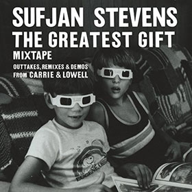 Sufjan Stevens - The greatest gift mixtape: Outtakes, remixes & demos from 'Carrie & Lowell'