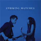 Striking Matches- Nothing but the silence