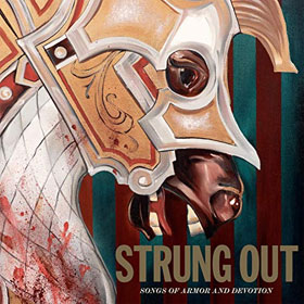 Strung Out- Songs of armor and devotion