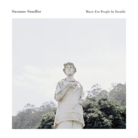 Susanne Sundfør- Music for people in trouble