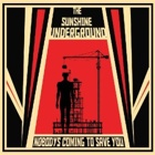 The Sunshine Underground- Nobody's coming to save you