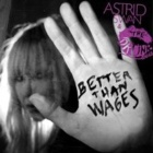 Astrid Swan & The Drunk Lovers- Better than wages