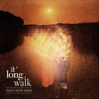 Tango With Lions- A long walk