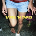 Tapes 'N Tapes- Outside