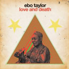 Ebo Taylor- Love and death