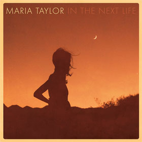 Maria Taylor- In the next life