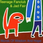 Teenage Fanclub & Jad Fair - Words of wisdom and hope