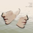 Tegan And Sara- Get along
