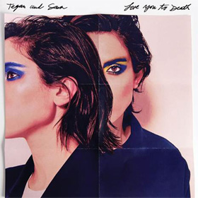 Tegan And Sara- Love you to death