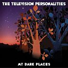 The Television Personalities- My dark places