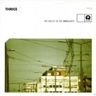 Thrice - The artist in the ambulance