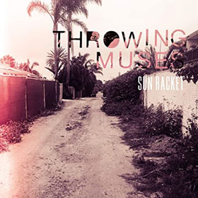 Throwing Muses- Sun racket