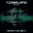 Timbaland- Shock value II