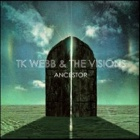 TK Webb & The Visions- Ancestor