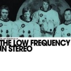 The Low Frequency In Stereo- The last temptation of The Low Frequency In Stereo Vol. 1