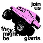 They Might Be Giants- Join us