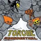 Torche- Meanderthal