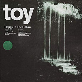 Toy- Happy in the hollow